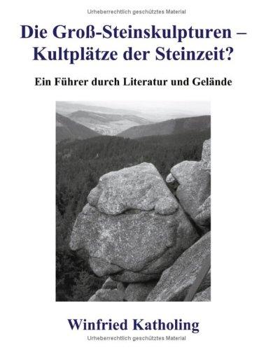9783831117826: Die Groß-Steinskulpturen, Kultplätze der Steinzeit?