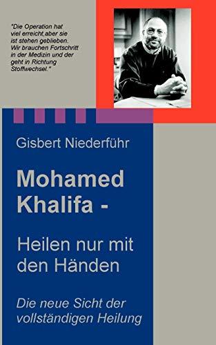 9783831120765: Mohamed Khalifa - Heilen nur mit den Händen (German Edition)