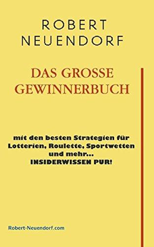 9783831121892: Das grosse Gewinnerbuch mit den besten Strategien für Lotterien, Roulette, Sportwetten und mehr ... Insiderwissen pur !