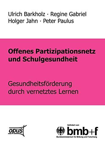 Offenes Partizipationsgesetz Und Schulgesundheit - Gesundheitsf Rderung Durch Vernetztes Lernen: ...