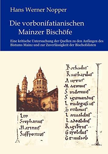 9783831124299: Die vorbonifatianischen Mainzer Bischöfe