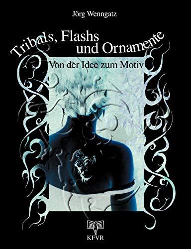 9783831124411: Tribals, Flashs und Ornamente: Von der Idee zum Motiv