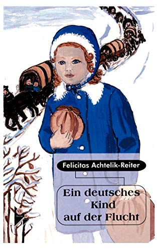 9783831124749: Ein deutsches Kind auf der Flucht