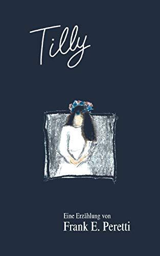 Tilly (German Edition): Frank E. Peretti