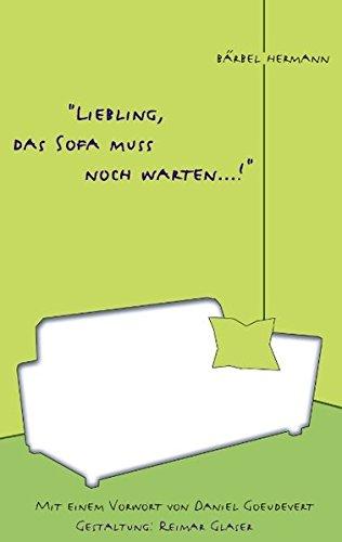 9783831129584: Liebling, das Sofa muss noch warten