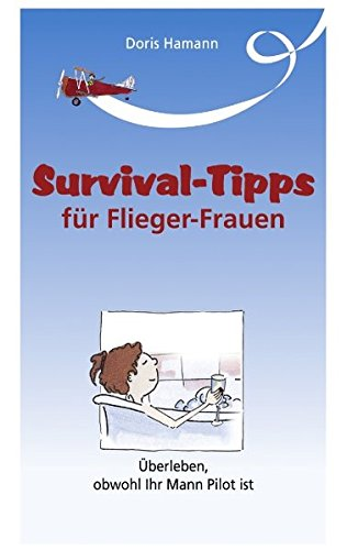 9783831130139: Survival Tipps Fur Fliegerfrauen (German Edition)