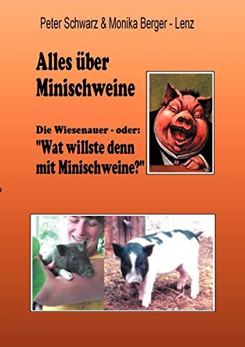 Alles Ber Minischweine: Peter Schwarz