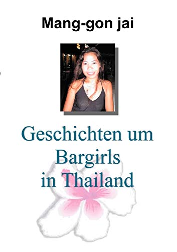 9783831130849: Geschichten um Bargirls in Thailand