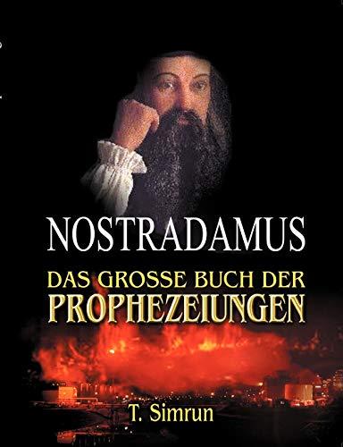 Nostradamus - Das Gro E Buch Der Prophezeiungen: T. Simrun