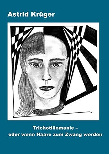 9783831132669: Trichotillomanie oder wenn Haare zum Zwang werden (German Edition)