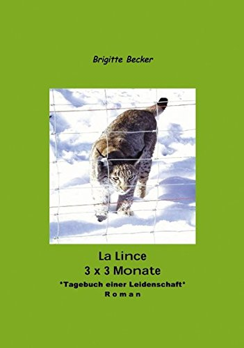 La Lince - 3 x 3 Monate: Brigitte Becker