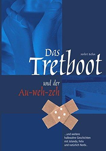 9783831137343: DAS TRETBOOT und der AU-WEH-ZEH