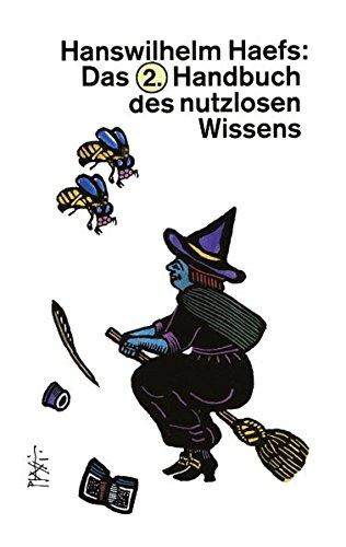 Das 2. Handbuch des nutzlosen Wissens: Hanswilhelm Haefs