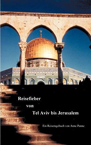 Reisefieber Von Tel Aviv Bis Jerusalem: Anne Panne