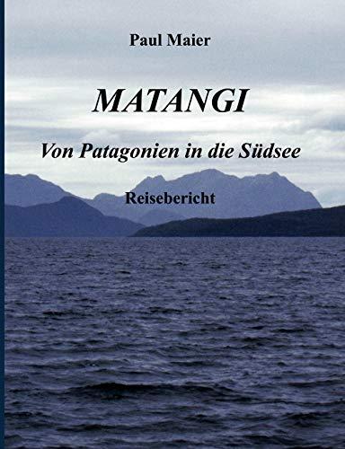 9783831137824: Matangi - Von Patagonien in die Südsee