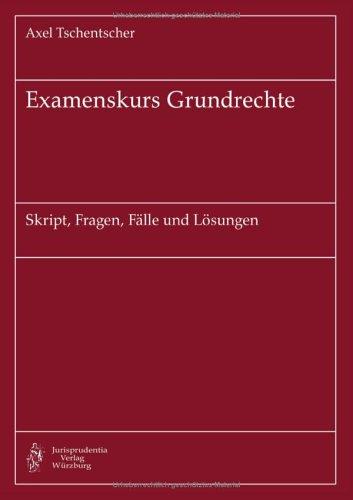 9783831138562: Examenskurs Grundrechte: Skript, Fragen, Fälle und Lösungen