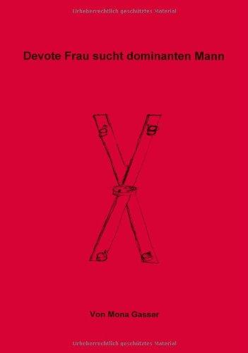 9783831140114: Devote Frau sucht dominanten Mann. Hardcover-Ausgabe.