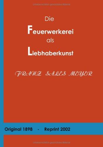 9783831140121: Die Feuerwerkerei als Liebhaberkunst.