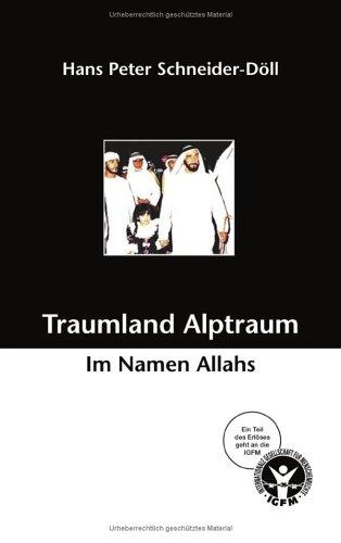 9783831140176: Traumland Alptraum: Im Namen Allahs. Ein Teil des Erlöses geht an die IGFM, Internationale Gesellschaft für Menschenrechte