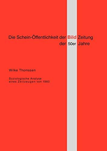 Die Schein- Ffentlichkeit Der Bild-Zeitung Der 50er Jahre: Wilke Thomssen