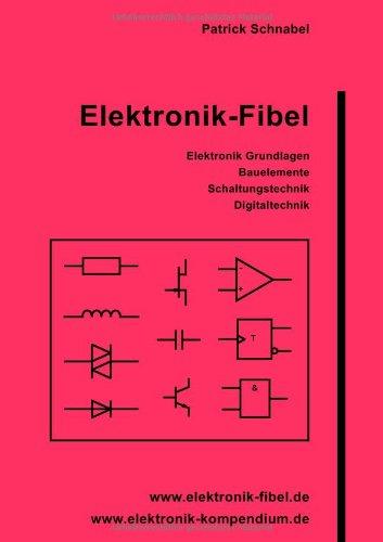9783831145904: Elektronik-Fibel: Elektronik Grundlagen, Messtechnik, Bauelemente, Schaltungstechnik, Digitaltechnik