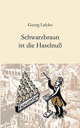 Schwarzbraun Ist Die Haselnu: Georg Lalyko