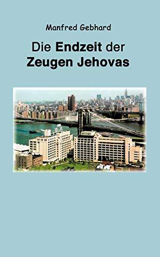 9783831147618: Endzeit der Zeugen Jehovas