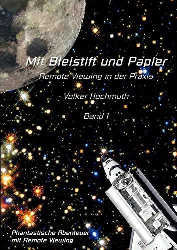 9783831149469: Mit Bleistift und Papier - Remote Viewing in der Praxis. Band 1.