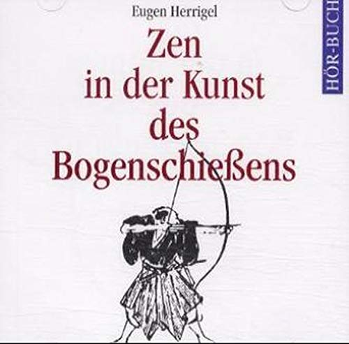 9783831260034: Zen in der Kunst des Bogenschießens. 2 CDs
