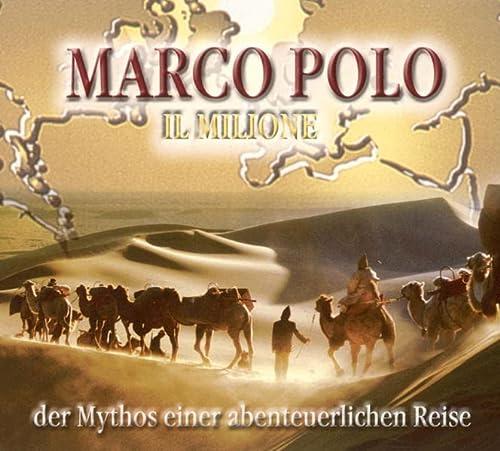 Il Milione. Der Mythos ei von Komplett: Polo, Marco
