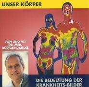 9783831260898: Unser Körper - die Bedeutung der Krankheits-Bilder. 2CDs