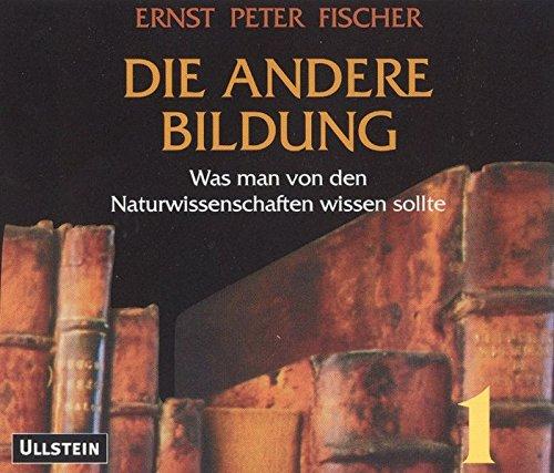 Die andere Bildung. 4CDs: Was man von: Ernst Peter Fischer