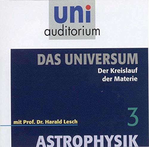 9783831261888: Astrophysik - Das Universum, Teil 3 . Der Kreislauf der Materie (uni auditorium)