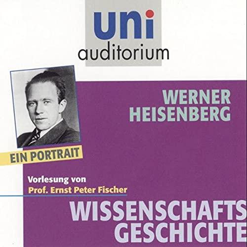 9783831262243: Werner Heisenberg - ein Portrait . Fachbereich: Wissenschaftsgeschichte (uni auditorium)