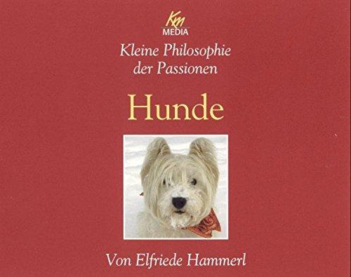 9783831262472: Kleine Philosophie der Passionen - Hunde