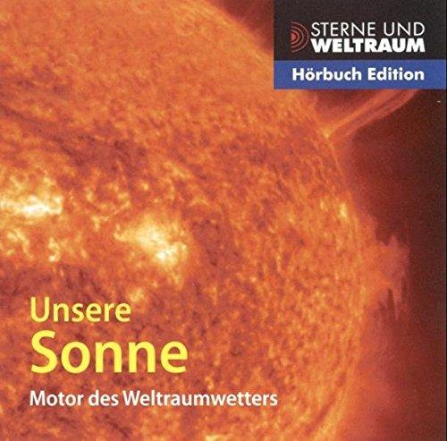9783831263509: Unsere Sonne: Motor des Weltraumwetters