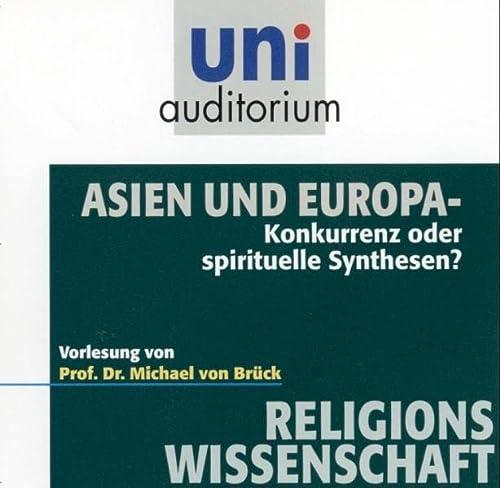 9783831263615: Asien und Europa - Konkurrenz oder spirituelle Synthesen? (Reihe: uni auditorium) Religionswissenschaft (1 CD, Länge: ca. 58 Min.)