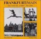 9783831311095: Frankfurt am Main. Das waren die ' wilden' 70er Jahre.