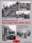 9783831311132: Rundgang durch das alte Frankfurt-Hoechst: Mit Goldstein, Griesheim, Nied, Schwanheim, Sindlingen, Sossenheim, Unterliederbach und Zielsheim