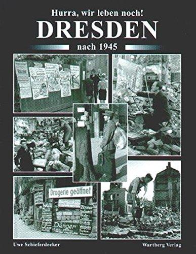 9783831311217: Hurra, wir leben noch! Dresden nach 1945