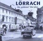 9783831311330: Lörrach - Die 'goldenen' 50er Jahre