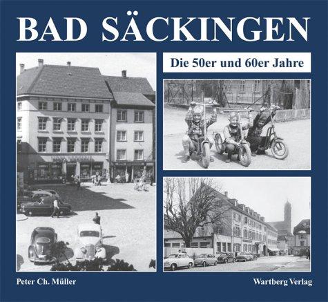 9783831311569: Bad Säckingen - Bewegte Zeiten. Die 50er und 60er Jahre (Livre en allemand)