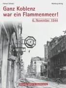 9783831314744: Ganz Koblenz war ein Flammenmeer - 6. November 1944. Deutsche Städte im Bombenkrieg