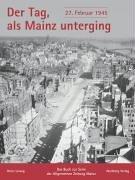 9783831314768: Der Tag, als Mainz unterging - 27. Februar 1945