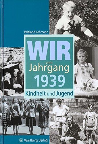 9783831315390: Wir vom Jahrgang 1939: Kindheit und Jugend