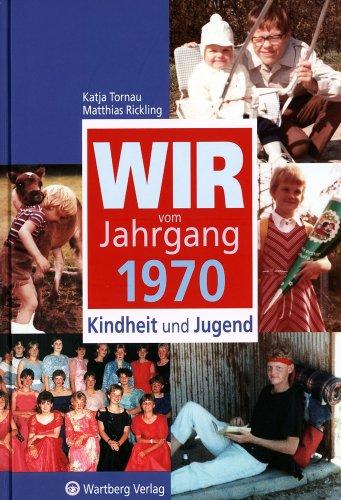 9783831315703: Wir vom Jahrgang 1970 - Kindheit und Jugend