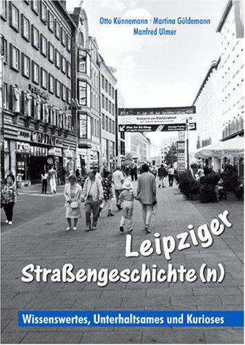 9783831316304: Leipziger Straßengeschichten - Wissenwertes, Unterhaltsames, Kurioses: Wissenswertes, Unterhaltsames und Kurioses