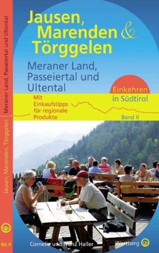 9783831317202: Jausen, Marenden und Törggelen - Meraner Land, Passeiertal und Ultental: Einkehren in Südtirol. Band II. Mit Einkaufstipps für regionale Produkte
