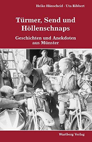 9783831318186: Türmer, Send und Höllenschnaps - Geschichten und Anekdoten aus Münster