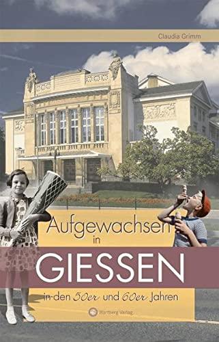 9783831318285: Aufgewachsen in Gießen in den 50er, 60er und 70er Jahren